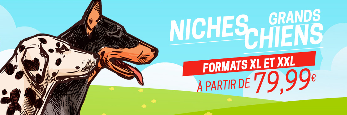 Niches pour grands chiens